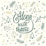 Alleine mit Natur Handbeschriftungskleidert-shirt Druckdesign lizenzfreie abbildung