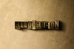 ALLOCATION - close-up of grungy vintage typeset word on metal backdrop. Royalty free stock illustration.  Can be used for online banner ads and direct mail Stock Photos