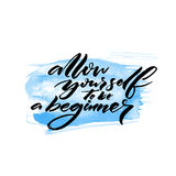 Allow yourself to be a beginner. Motivational quote handwritten on blue watercolor stain. Royalty Free Stock Photos