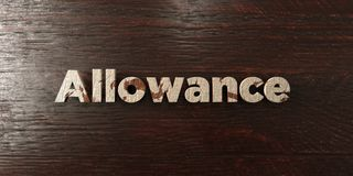 Allowance - grungy wooden headline on Maple  - 3D rendered royalty free stock image. This image can be used for an online website banner ad or a print postcard Royalty Free Stock Photos