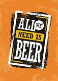 Allt som vi behöver, är öl royaltyfri illustrationer