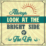 Allways Look at the Bright Side of the Life Royalty Free Stock Images