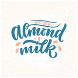 Almond milk lettering for banner, logo and packaging design. Organic nutrition healthy food. Phrase about dairy product. Vector. Illustration stock photos