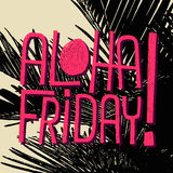 Aloha Friday! - vector quote for friday relax Stock Photos