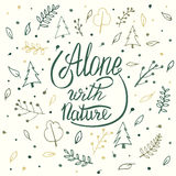 Alone with nature. Hand lettering apparel t-shirt print design. Typographic composition phrase quote poster Royalty Free Stock Images