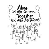 Alone we are smart. Together we are.brilliant. Stock Image