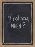 Als niet nu, wanneer? Stock Afbeeldingen