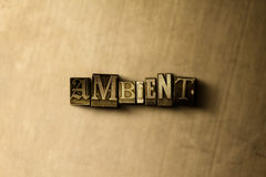 AMBIENT - close-up of grungy vintage typeset word on metal backdrop. Royalty free stock - 3D rendered stock image. Can be used for online banner ads and direct stock illustration