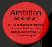 Ambition Definition Button Showing Aspirations Motivation And Dr. Ambition Definition Button Shows Aspirations Motivation And Drive Royalty Free Stock Photos