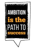 Ambition is the path to success. Motivational typographic poster quote for wall. Inside wisdom concept with sketch frame Royalty Free Stock Images