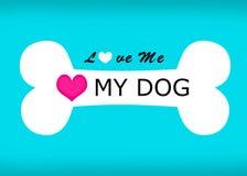 Ame-me amor meus fraseio do cão e sinal do osso ilustração stock