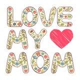 Ame a mi mamá Foto de archivo libre de regalías