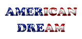 American Dream. Word American Dream in 3D flag colors of USA isolated on white with copy-space, American Dream Royalty Free Stock Photo