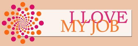 Amo a mi Job Pink Orange White Horizontal Imagen de archivo libre de regalías