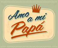 Amo a mi Papa - I Love my Dad spanish text Royalty Free Stock Photos