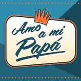 Amo uma papá do MI, eu amo meu texto do espanhol do paizinho Fotos de Stock