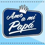 Amo uma papá do MI, eu amo meu texto espanhol do paizinho, ilustração da rotulação do vetor com fundo Foto de Stock Royalty Free