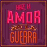 Amor do EL de Haz nenhum guerra do la - faça o amor nem guerreie texto espanhol Foto de Stock