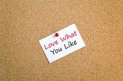 Amour ce qui vous aimez le concept des textes Photos libres de droits