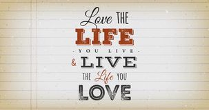 Love the life you live quote vintage animation. Animation of an inspiration and motivating popular quote postcard, about love the life you live, on vintage stock illustration
