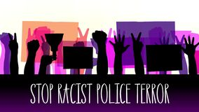 Animation with text- Stop Racist Police Terror. black silhouettes of protesters hands that hold posters, banners