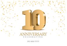 Anniversary 10. gold 3d numbers. Poster template for Celebrating 10th anniversary event party. Vector illustration stock illustration