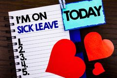 Announcement text showing I m am On Sick Leave. Concept meaning Vacation Holiday Absent Out Of Office Sickness Fever written on no. Announcement text showing I m Royalty Free Stock Photo