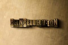ANNULERING - close-up van grungy wijnoogst gezet woord op metaalachtergrond royalty-vrije illustratie