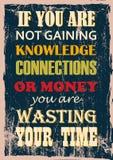 Anspornungsmotivationszitat, wenn Sie nicht Wissens-Verbindungen oder Geld gewinnen, vergeuden Sie Ihre Zeit stock abbildung