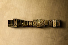 ANTHROPOLOGY - close-up of grungy vintage typeset word on metal backdrop. Royalty free stock illustration.  Can be used for online banner ads and direct mail Stock Images