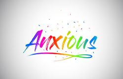 Anxious Creative Vetor Word Text with Handwritten Rainbow Vibrant Colors and Confetti. Anxious Creative Word Text with Handwritten Rainbow Vibrant Colors and royalty free illustration