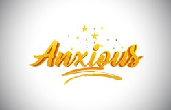 Anxious Golden Yellow Word Text with Handwritten Gold Vibrant Colors Vector Illustration. Anxious Golden Yellow Word Text with Handwritten Gold Vibrant Colors vector illustration