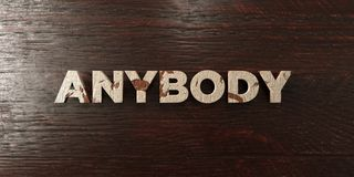 Anybody - grungy wooden headline on Maple  - 3D rendered royalty free stock image Royalty Free Stock Image