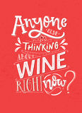Anyone else thinking about wine right now. Funny saying poster with wine quote. Pink and white lettering for cafe and. Bars Royalty Free Stock Photography