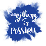 Anything is possible inspirational message Stock Photography