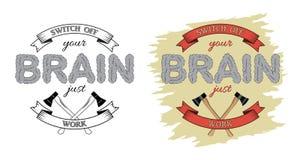 Apague su trabajo del cerebro apenas Letras a mano con el texto de motivación libre illustration