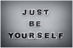 Apenas sea usted mismo Foto de archivo