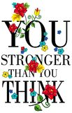 Apparel quotes You are stronger than you think. poster with a romantic print. S Stock Photo
