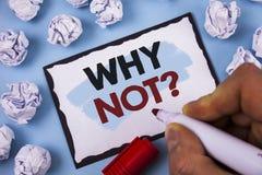 Apparence conceptuelle d'écriture de main pourquoi pas question Le texte de photo d'affaires me donnent qu'une raison de ne pas f Photos stock