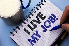 Apparence conceptuelle I Live My Job Motivational Call d'écriture de main Le texte de photo d'affaires soit immergent dedans et l Photo libre de droits