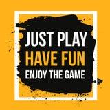Appena il gioco, si diverte, gode del gioco Metta in mostra la citazione motivazionale, fondo moderno di tipografia per il manife Fotografia Stock