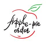Apple-pie order - handwritten funny motivational quote, English phraseologism, idiom. Print for inspiring poster. T-shirt, bag, cups, greeting postcard, flyer Royalty Free Stock Photography