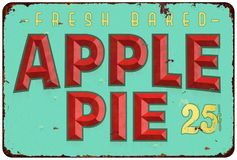Apple Pie Tin Sign. Apple Pie Vintage Tin Sign 25 cent rustic rusted old antique diner grill restaurant Mom`s vector illustration