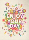 Appréciez votre conception d'affiche de citation de jour Photographie stock libre de droits