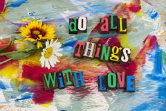 Do all things with love appreciation royalty free stock photography