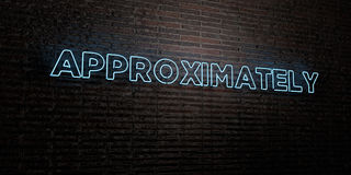 APPROXIMATELY -Realistic Neon Sign on Brick Wall background - 3D rendered royalty free stock image. Can be used for online banner ads and direct mailers Stock Photography