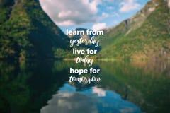 Aprenda de ontem, vivo para hoje, esperança para amanhã foto de stock royalty free