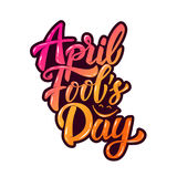 April fools day. Hand drawn lettering phrase isolated on white b. Ackground. Design element for poster, greeting card. Vector illustration Royalty Free Stock Images