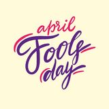 April Fools Day. Hand drawn vector lettering quote. Cartoon style. Isolated on YELLOW background. Design for holiday greeting cards, logo, sticker, banner stock illustration