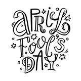April fools day lettering. April fools day. Hand drawn lettering phrase isolated on white background. Design element for poster, greeting card. Vector Stock Photography